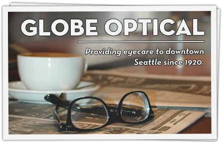 Globe Optical has been helping Seattle see better since 1920.